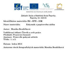 Identifikátor materiálu:  EU – ICT2 – 2/38 Název materiálu:Eskymák z papírového sáčku
