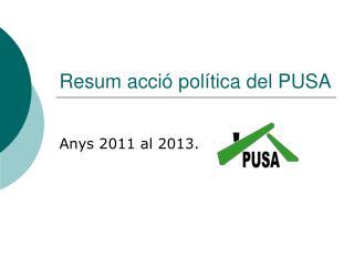 Resum acció política del PUSA