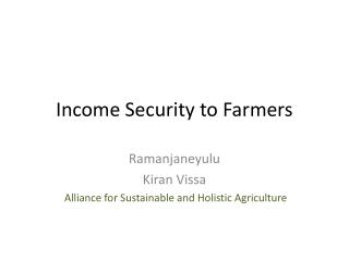 Income Security to Farmers