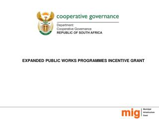 EXPANDED PUBLIC WORKS PROGRAMMES INCENTIVE GRANT