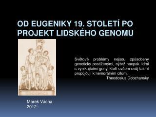 Od eugeniky 19. století po Projekt lidského genomu