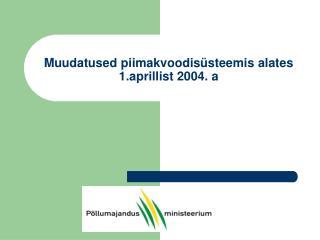 Muudatused piimakvoodisüsteemis alates 1.aprillist 2004. a