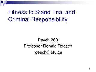 Fitness to Stand Trial and Criminal Responsibility