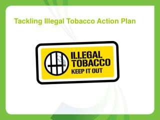 Tackling  Illegal Tobacco Action Plan