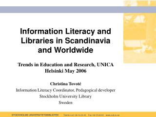 Information Literacy and Libraries in Scandinavia and Worldwide