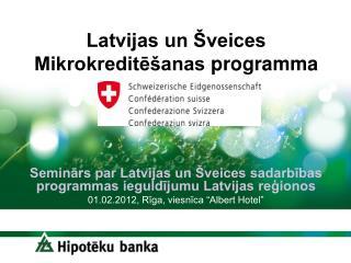 Latvijas un Šveices  Mikrokreditēšanas  programma