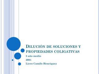 Dilución de soluciones y propiedades coligativas