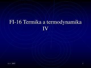 FI- 1 6 Termika a termodynamika IV