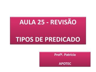 AULA 25 - REVISÃO TIPOS DE PREDICADO