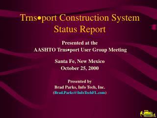 Trns  port Construction System Status Report