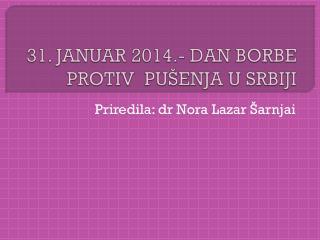 31. JANUAR 2014.- DAN BORBE PROTIV   PUŠENJA U SRBIJI