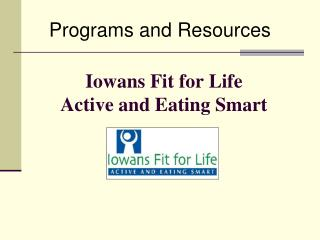 Iowans Fit for Life Active and Eating Smart