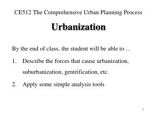 CE512 The Comprehensive Urban Planning Process Urbanization