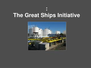 : The Great Ships Initiative