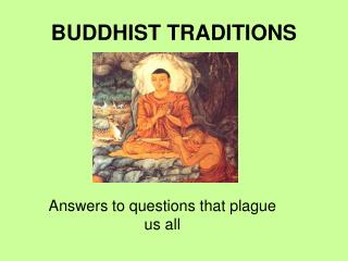 BUDDHIST TRADITIONS