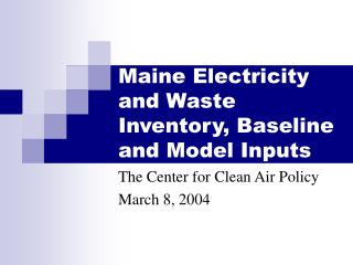 Maine Electricity and Waste Inventory, Baseline and Model Inputs