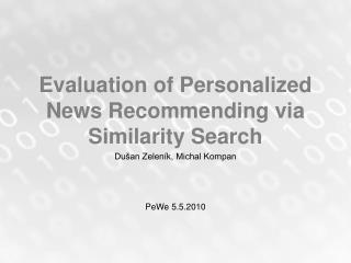 Evaluation of Personalized News Recommending via Similarity Search