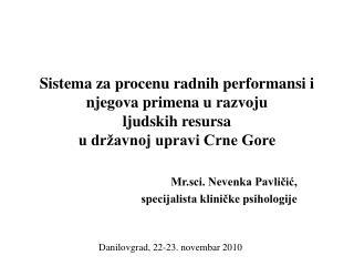 Mr.sci. Nevenka Pavličić,  specijalista kliničke psihologije