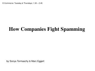 How Companies Fight Spamming