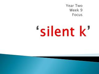 � silent k �