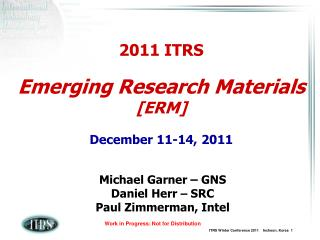 2011 ITRS Emerging Research Materials [ERM] December 11-14, 2011