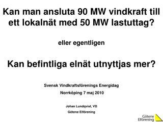 Kan man ansluta 90 MW vindkraft till ett lokalnät med 50 MW lastuttag? eller egentligen