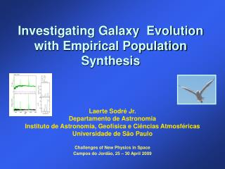 Investigating Galaxy  Evolution with Empirical Population Synthesis