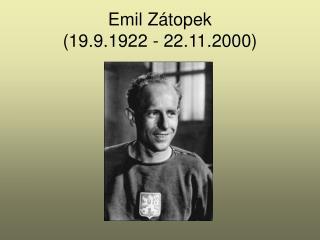 Emil Zátopek (19.9.1922 - 22.11.2000)
