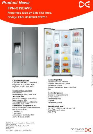 Capacidad Frigorífico Capacidad total 564/512 litros (B/N). Congelador 201/159 litros (B/N)