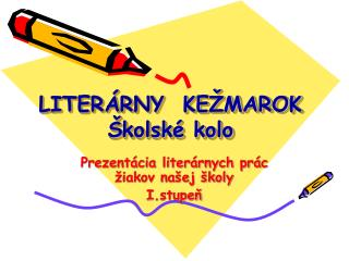 LITERÁRNY  KEŽMAROK Školské kolo