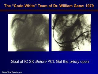 "The ""Code White"" Team of Dr. William Ganz: 1979"