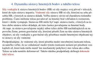 4. Dynamika sústavy hmotných bodov a tuhého telesa