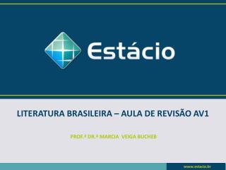 LITERATURA BRASILEIRA – AULA DE REVISÃO AV1