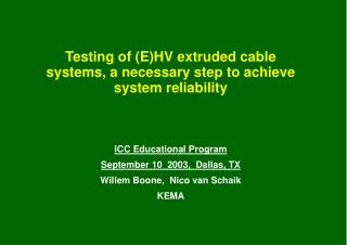 Testing of EHV extruded cable systems, a necessary step to achieve system reliability