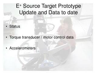 E +  Source Target Prototype Update and Data to date