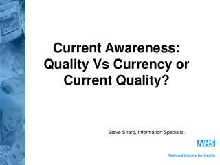 Current Awareness: Quality Vs Currency or Current Quality?