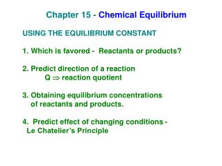 Chapter 15 -  Chemical Equilibrium USING THE EQUILIBRIUM CONSTANT