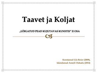 """Taavet ja Koljat """"LÕIGATUD PEAD KUJUTAVAS KUNSTIS"""" II OSA"""