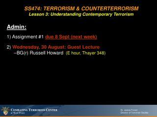 SS474: TERRORISM  COUNTERTERRORISM Lesson 3: Understanding Contemporary Terrorism