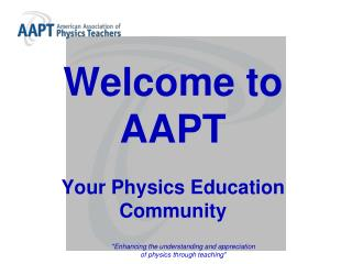 Welcome to AAPT Your Physics Education Community