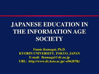 JAPANESE EDUCATION IN THE INFORMATION AGE SOCIETY