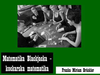 Matematika Blackjacka – kockarska matematika