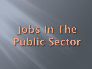 Jobs In The Public Sector