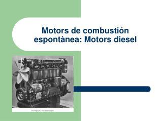 Motors de combustión espontànea: Motors diesel