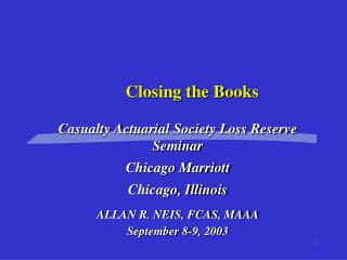 Casualty Actuarial Society Loss Reserve Seminar Chicago Marriott Chicago, Illinois