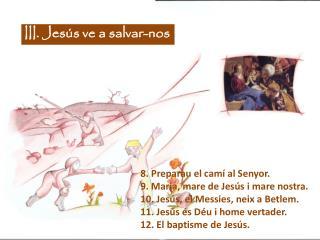 III. Jesús ve a salvar-nos