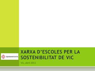 XARXA D'ESCOLES PER LA SOSTENIBILITAT DE VIC