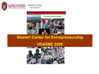 Weinert Center for Entrepreneurship USASBE 2009