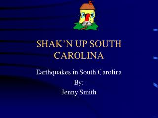 SHAK'N UP SOUTH CAROLINA