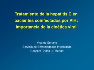 Tratamiento de la hepatitis C en pacientes coinfectados por VIH:  importancia de la cin tica viral
